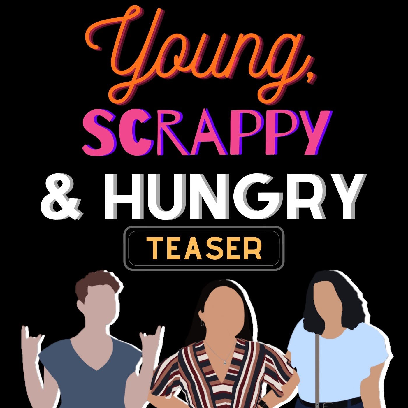 Welcome to Young, Scrappy & Hungry