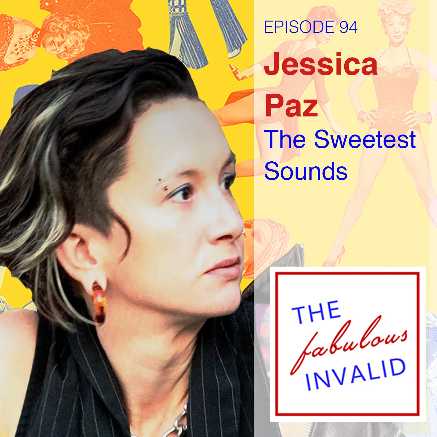 Episode 94: Jessica Paz: The Sweetest Sounds