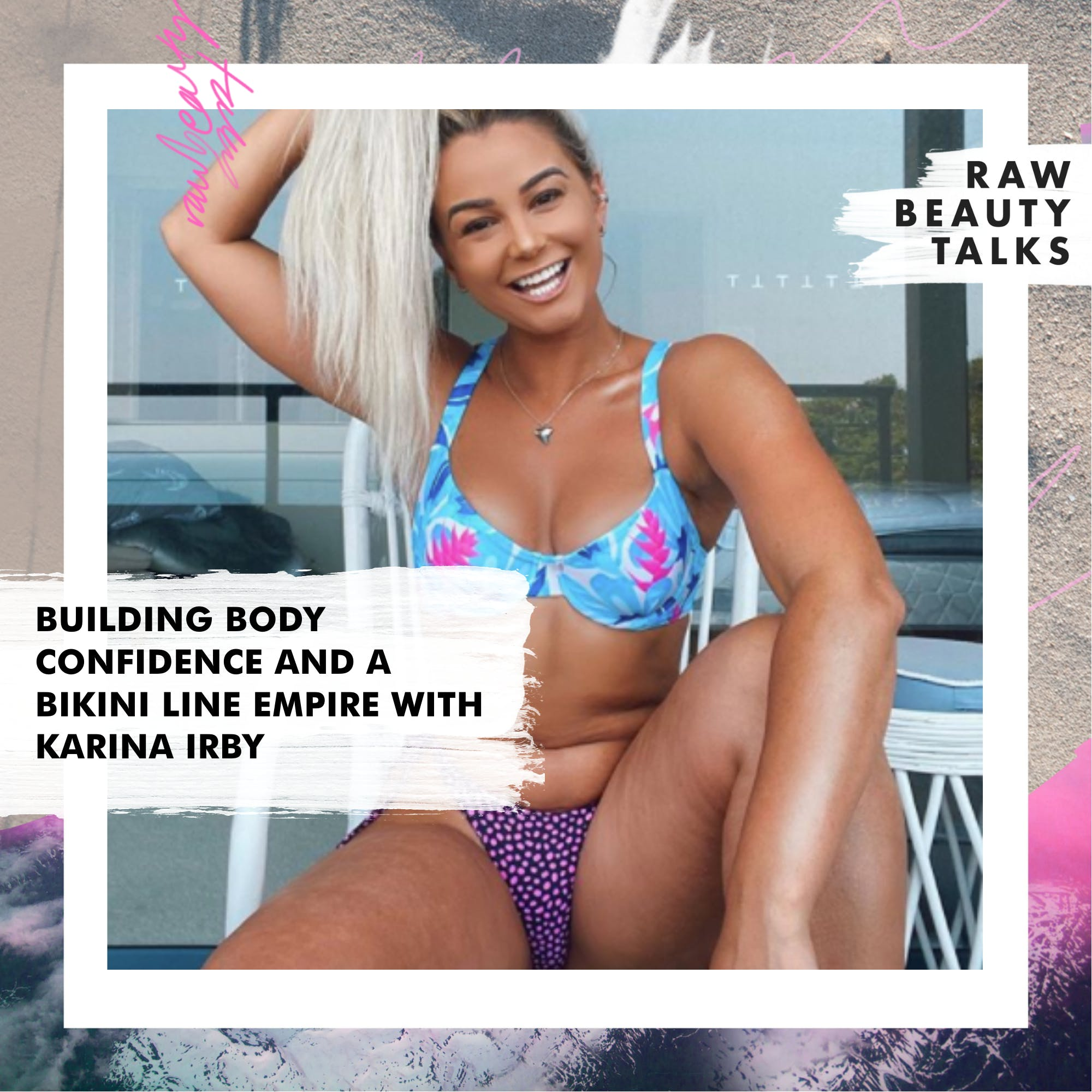 Building Body Confidence and a Bikini Line Empire with Karina Irby