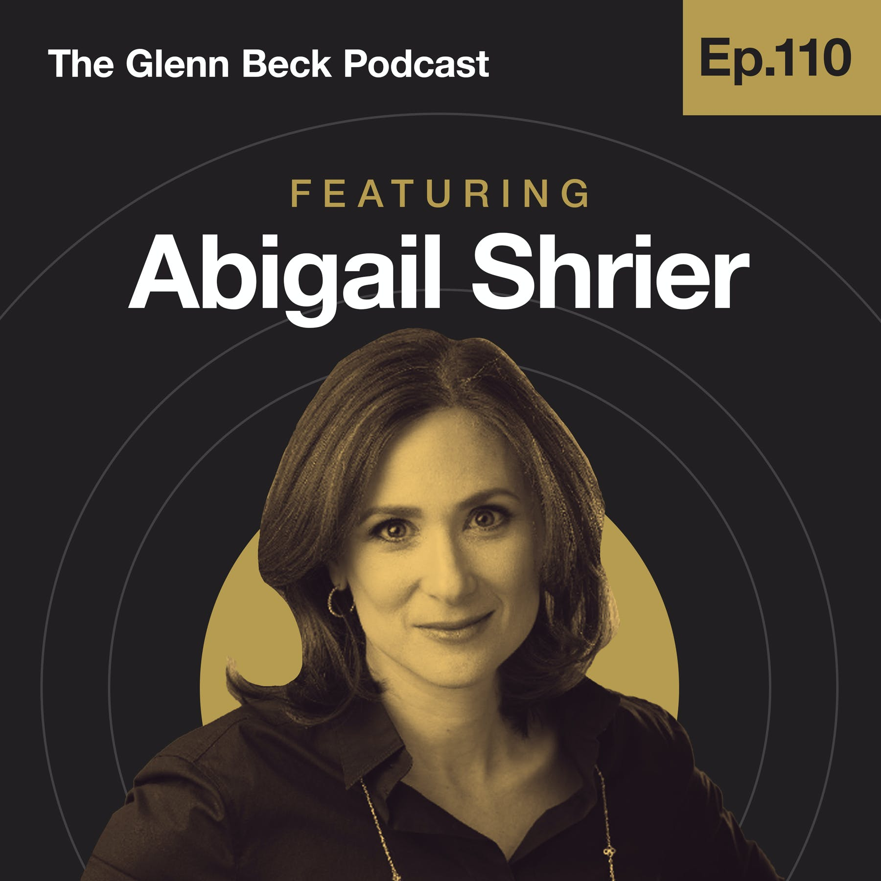 Ep 110 | The Trans Activism That Will End Your Parental Rights | Abigail Shrier | The Glenn Beck Podcast