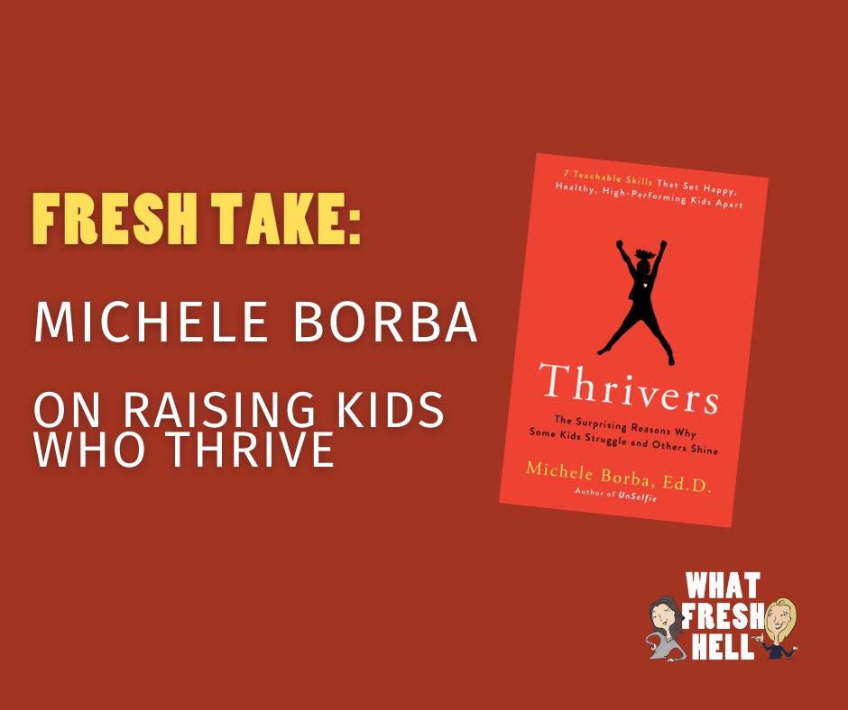 Fresh Take: Michele Borba on Kids Who Thrive