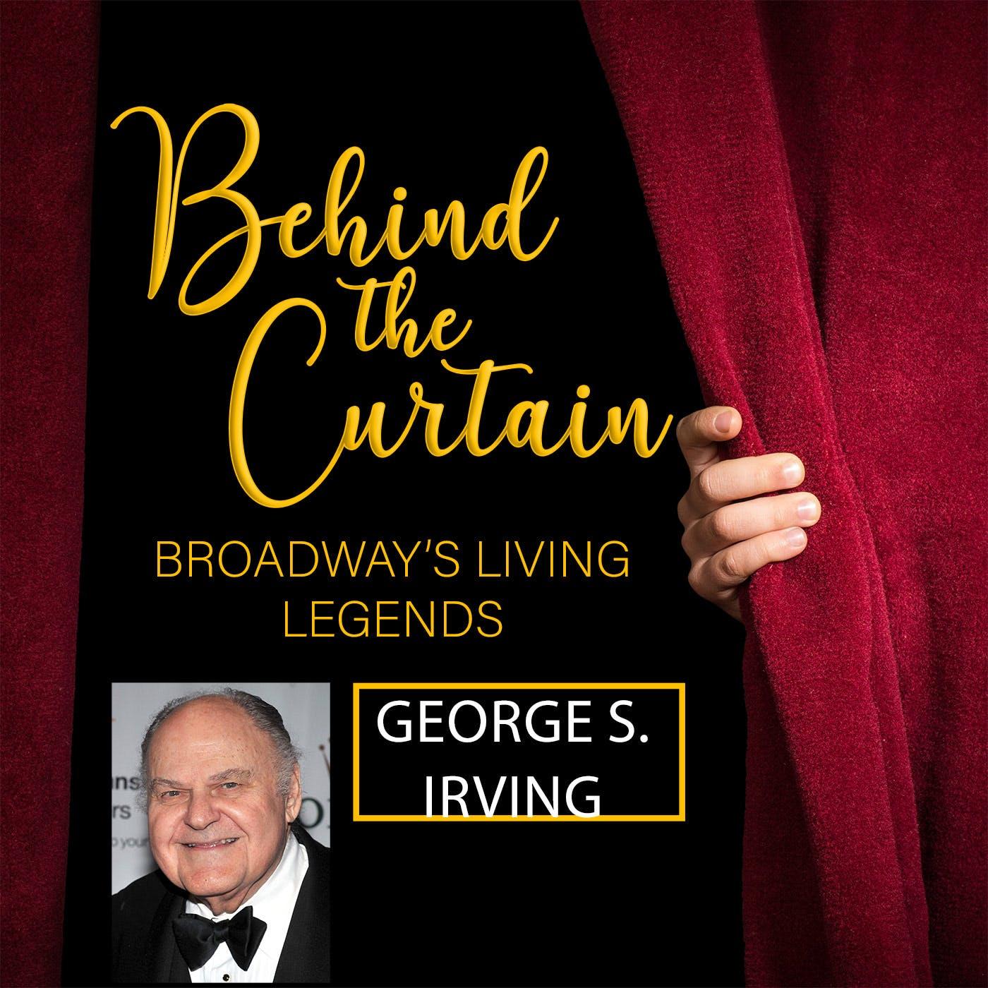 #267 SUMMER RERUN: George S. Irving