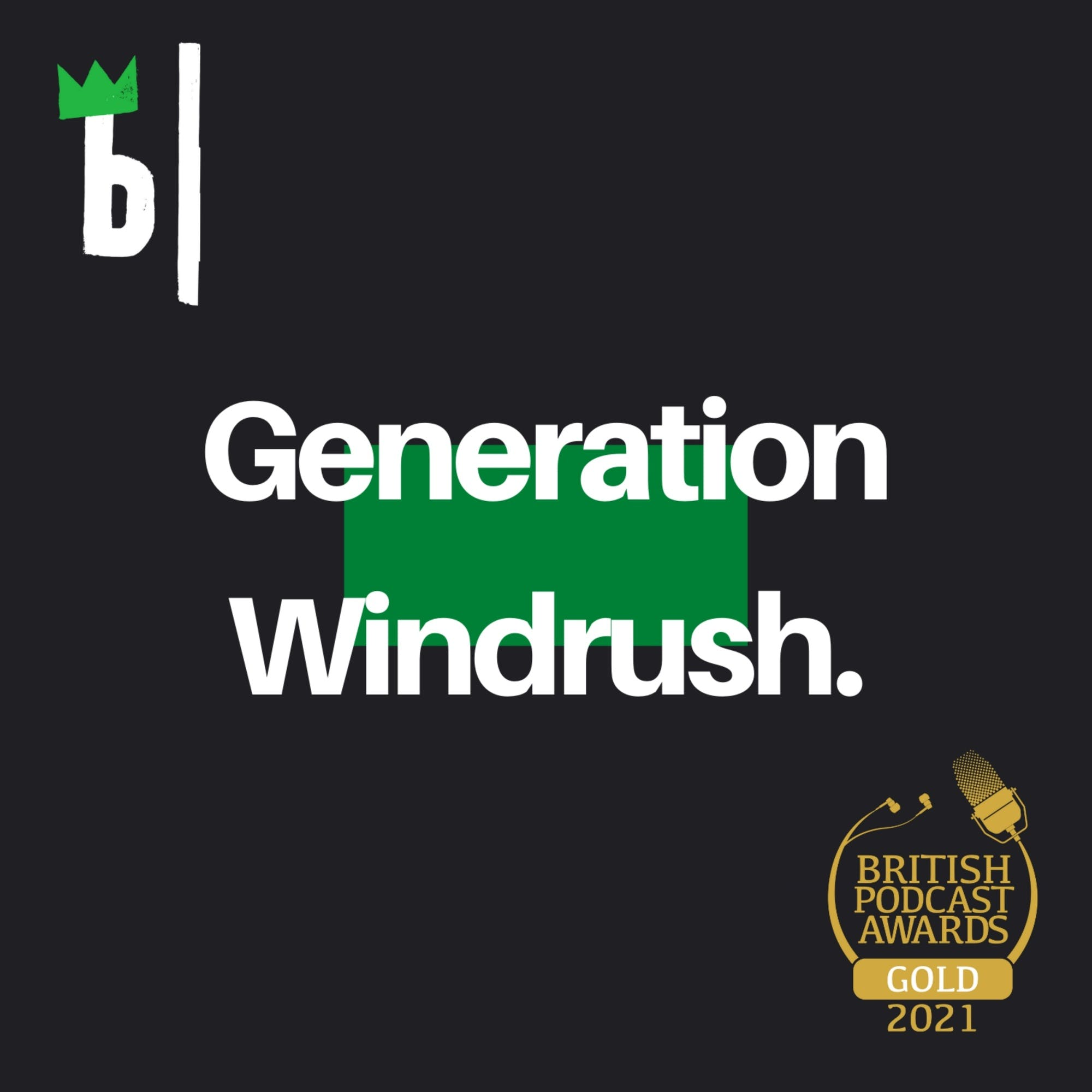 Your Broccoli Weekly Special: GENERATION WINDRUSH Part 1