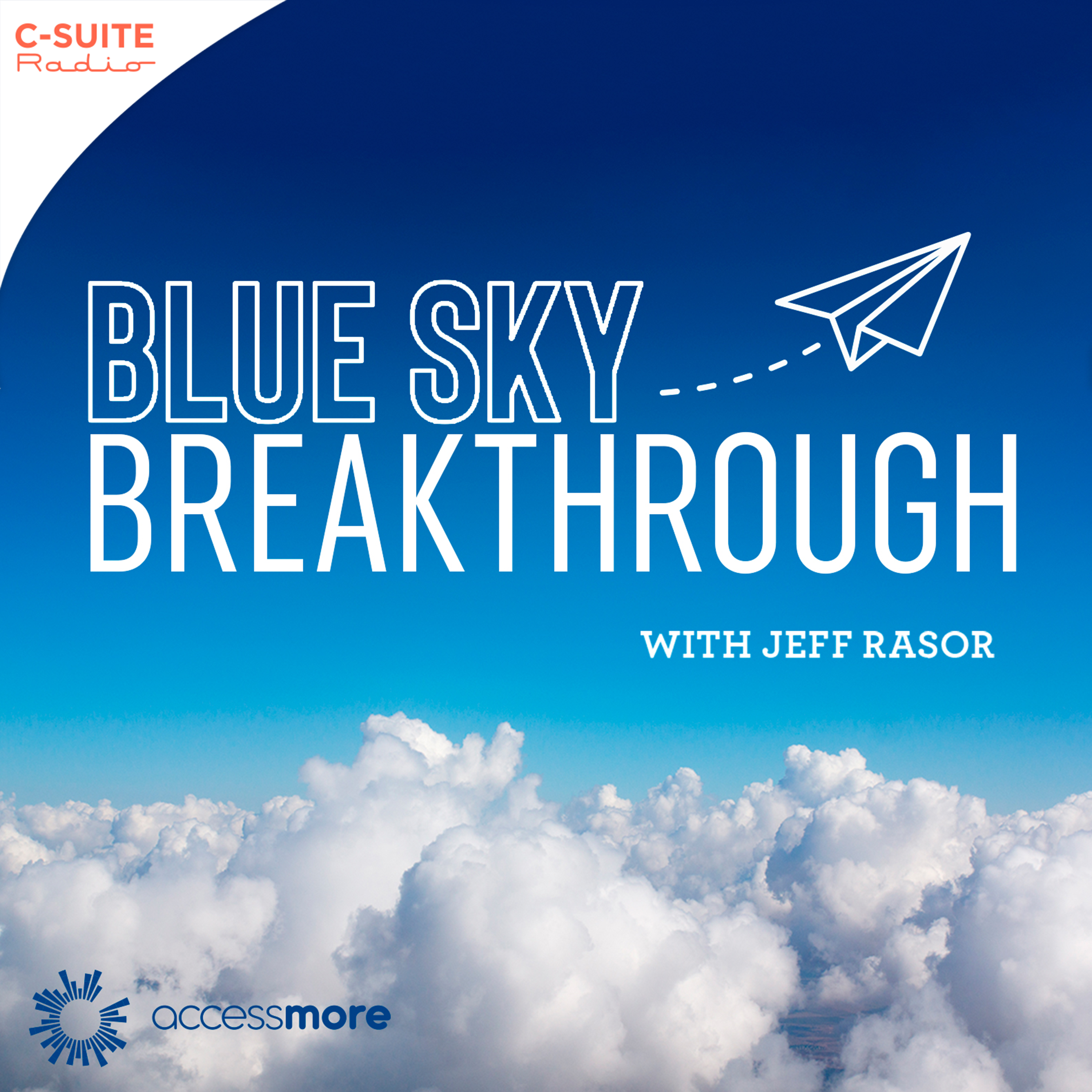 Blue Sky Breakthrough with Jeff Rasor