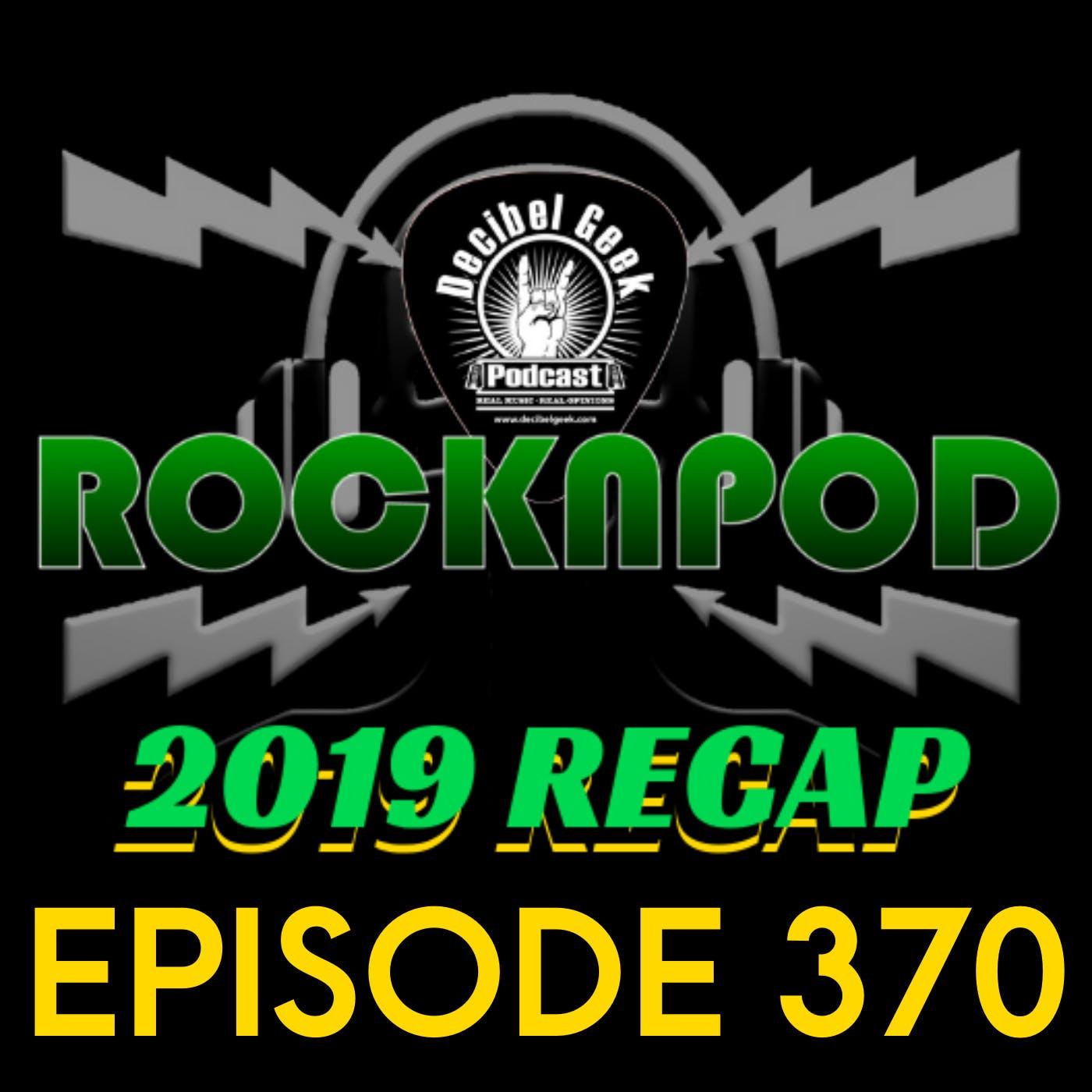 ROCKNPOD 2019 Recap - Ep370