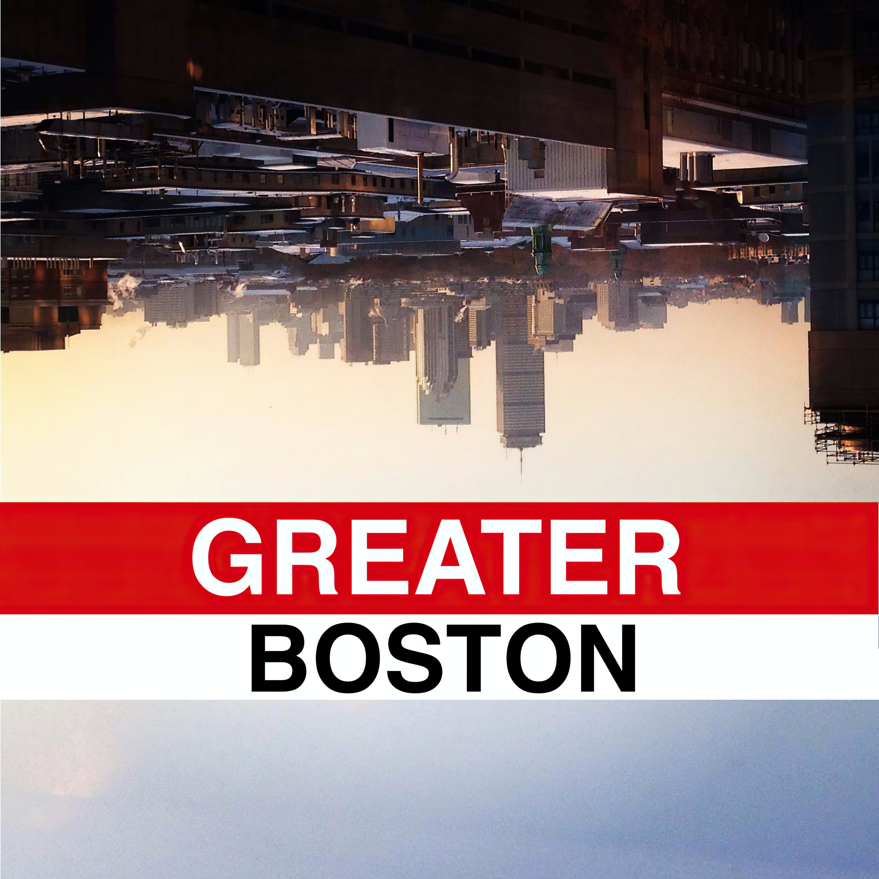 """""""    Greater Boston """" Podcast"""