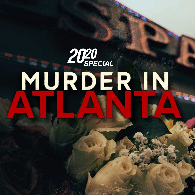 20/20 Special Edition: Murder In Atlanta