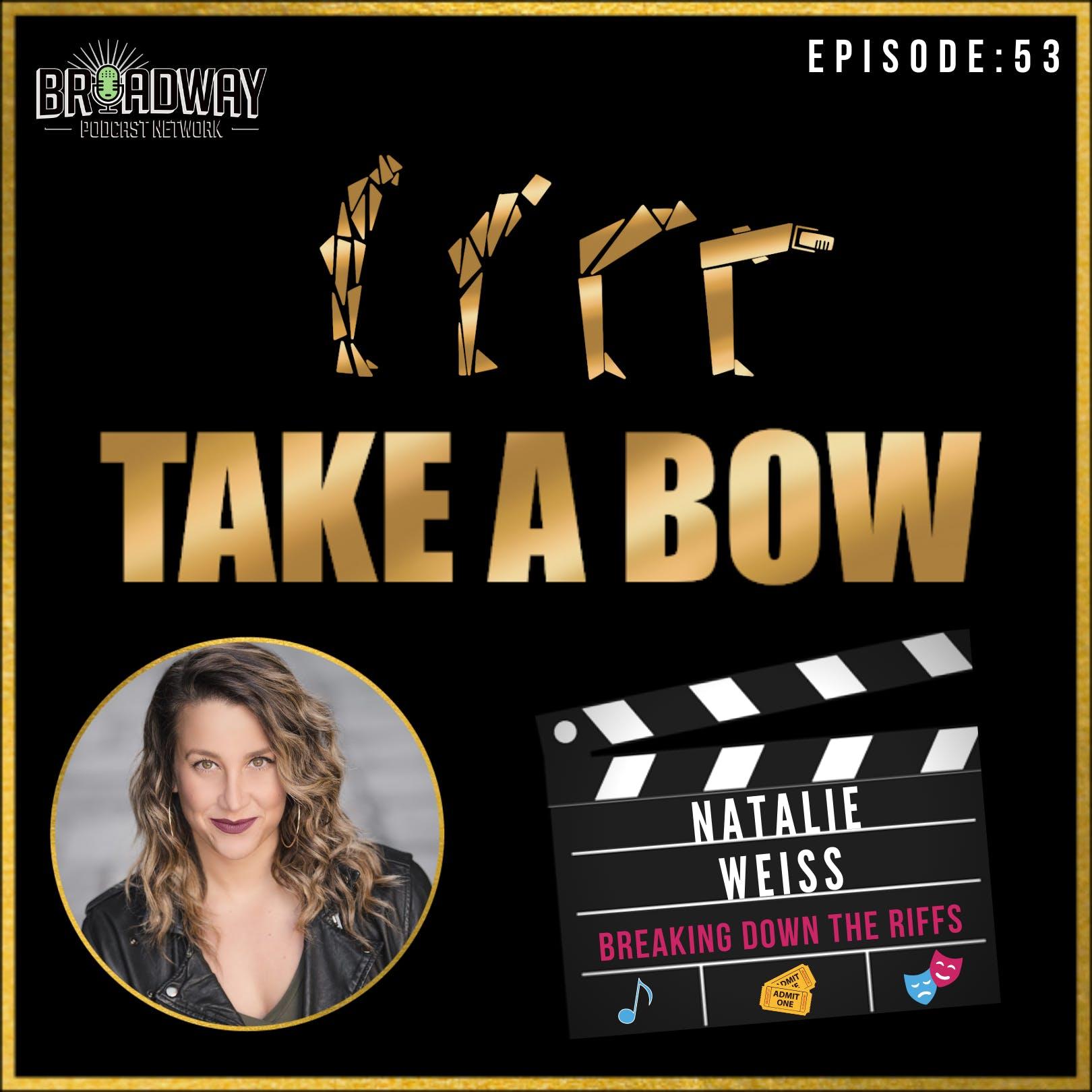 #53 - Natalie Weiss is Breaking Down The Riffs