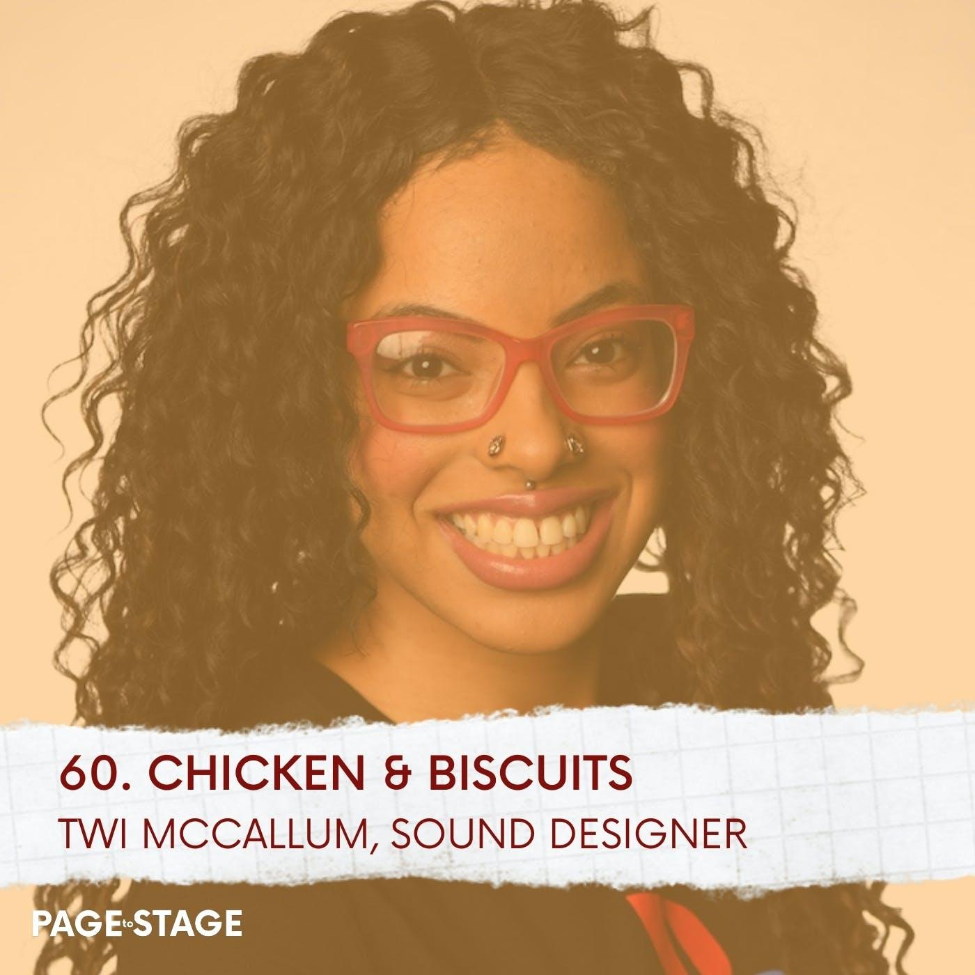 60 - Chicken & Biscuits: Twi McCallum, Sound Designer (Part 1)