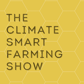 The Climate Smart Farming Show