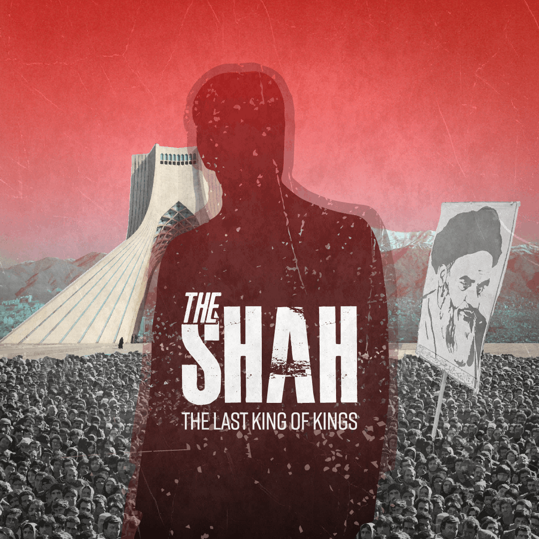 The Shah: Last King of Kings