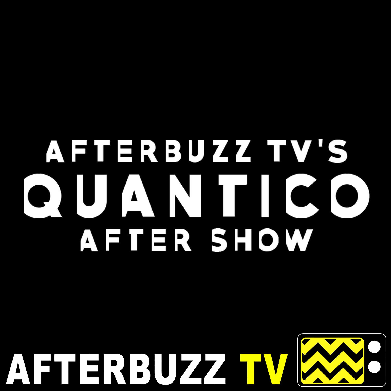 Quantico S:3   No Place Is Home E:10   AfterBuzz TV AfterShow