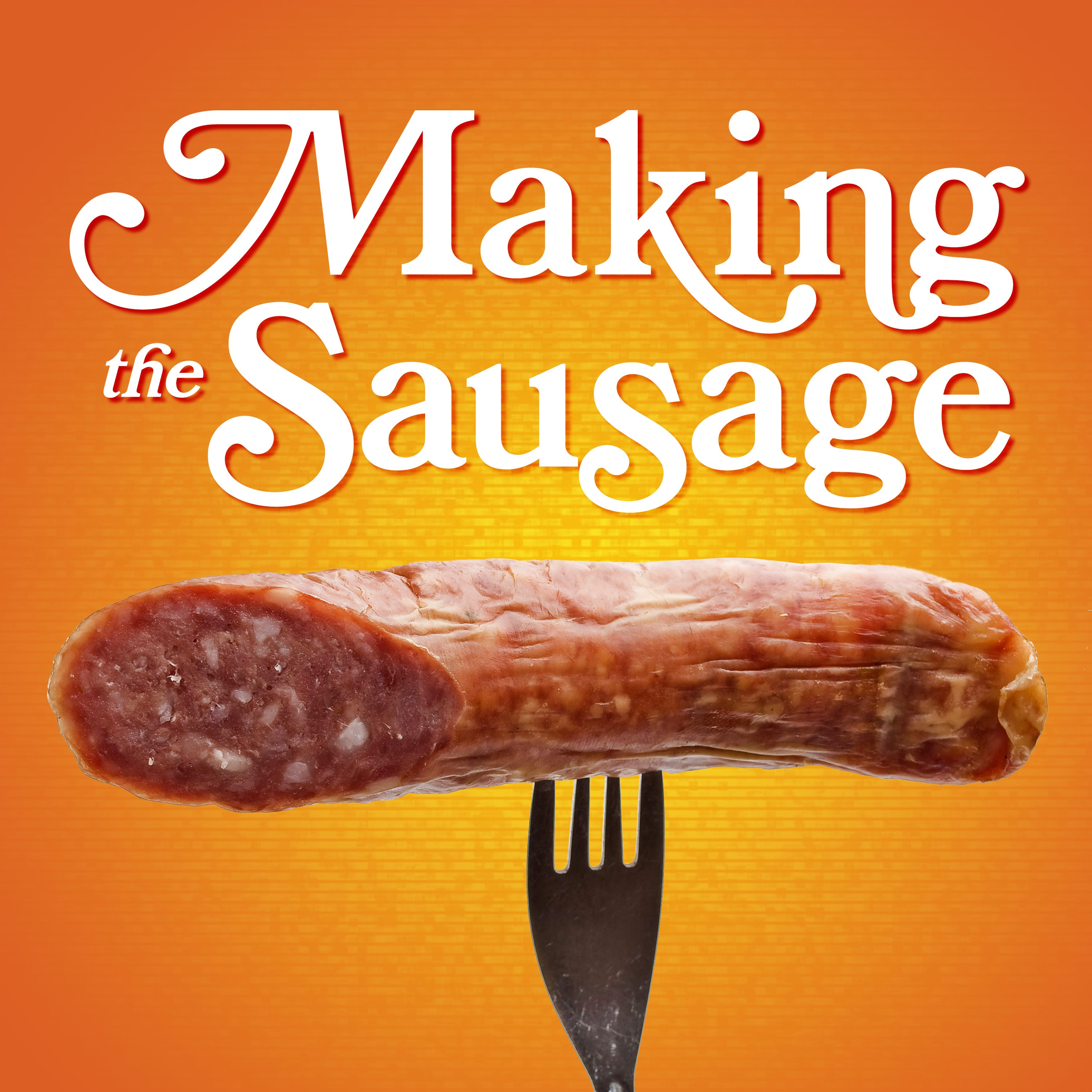 Making The Sausage
