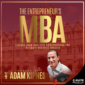 The Entrepreneur's MBA with Adam Kipnes