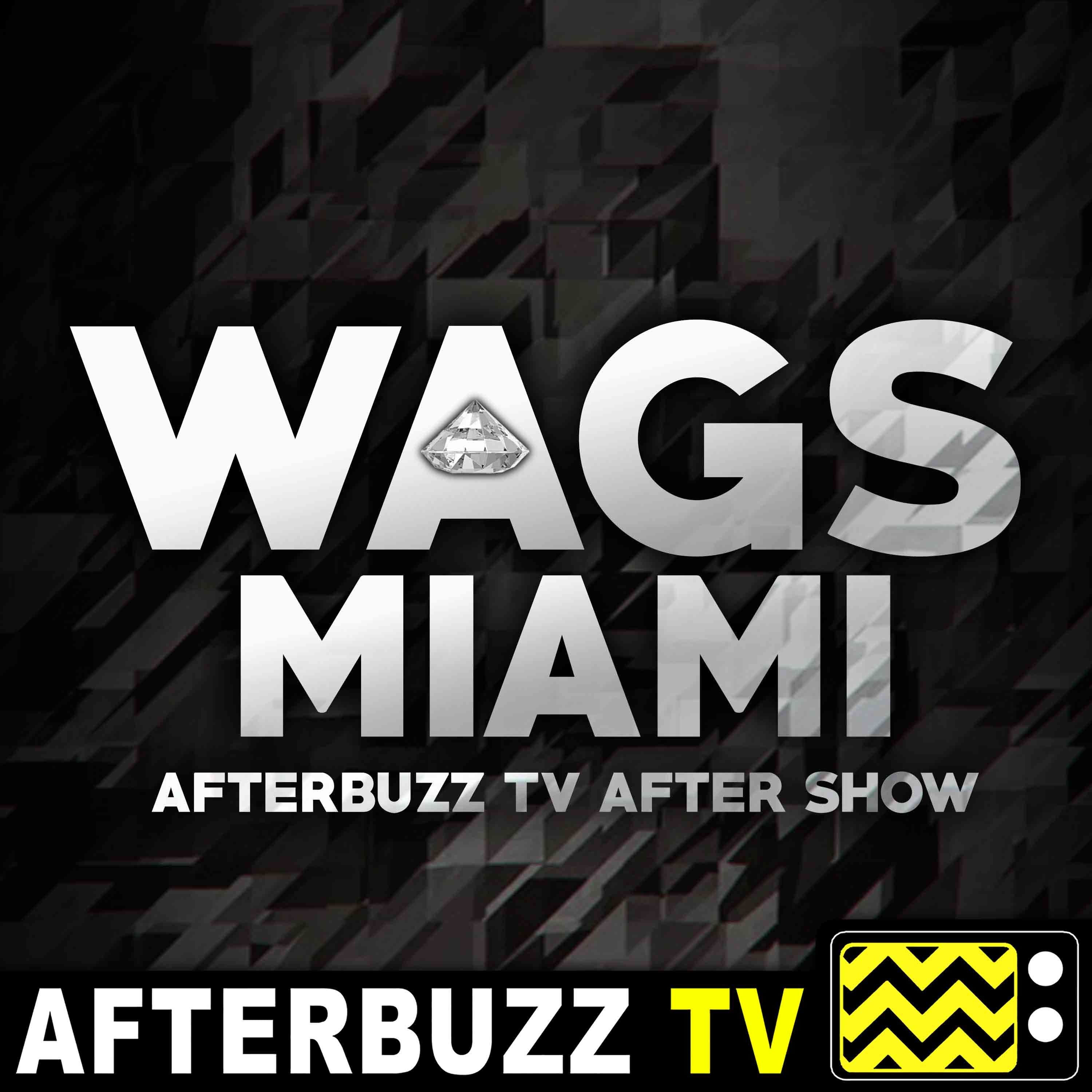WAGS: Miami S:1 | Girls Be Trippin' E:8 | AfterBuzz TV AfterShow