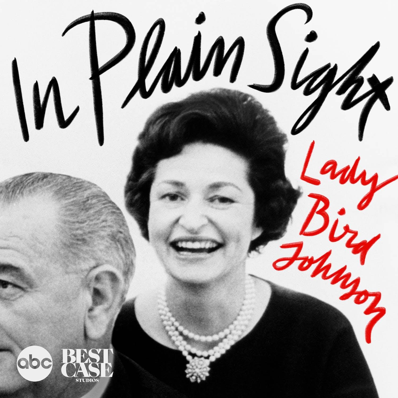 In Plain Sight: Lady Bird Johnson