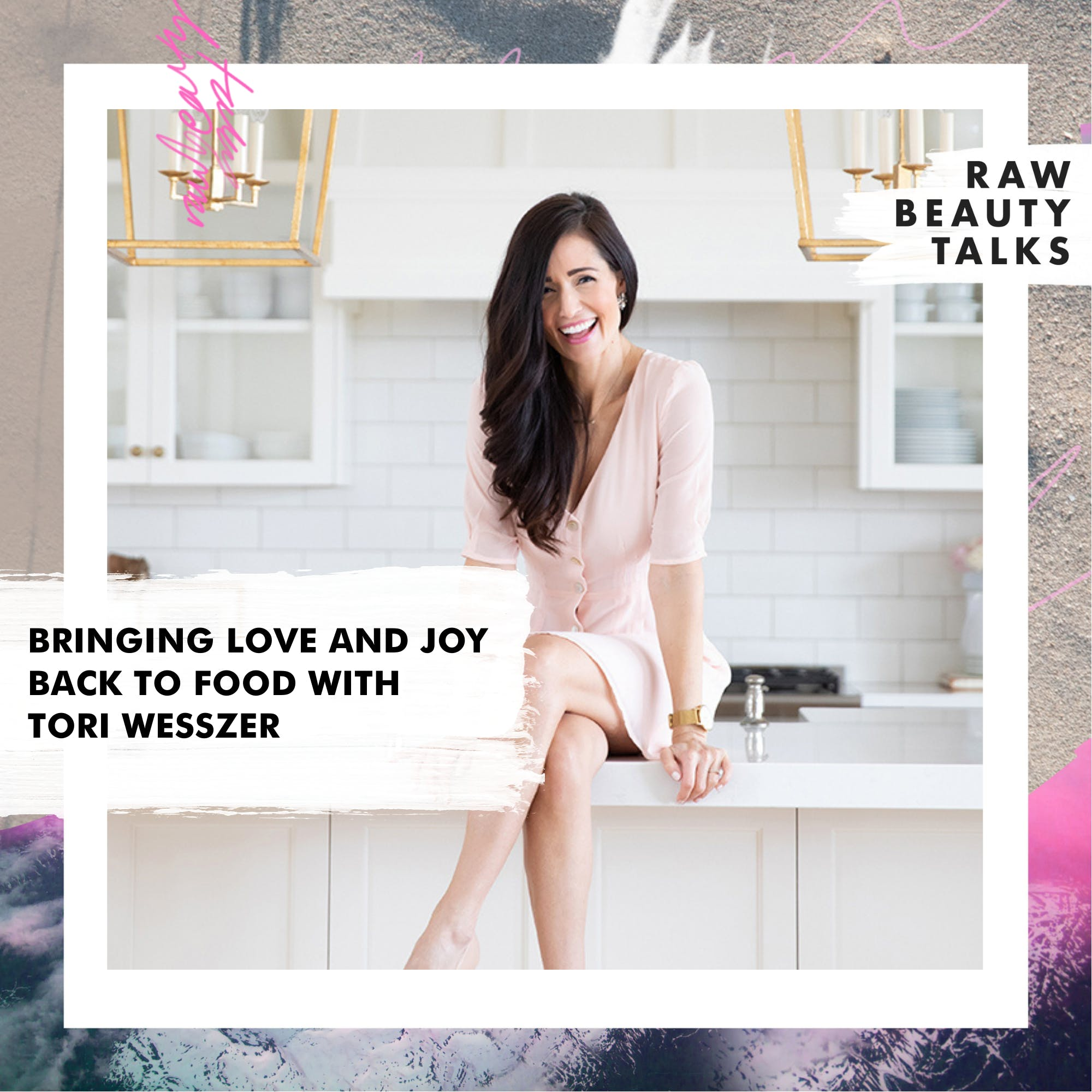 Bringing Love and Joy Back to Food with Tori Wesszer