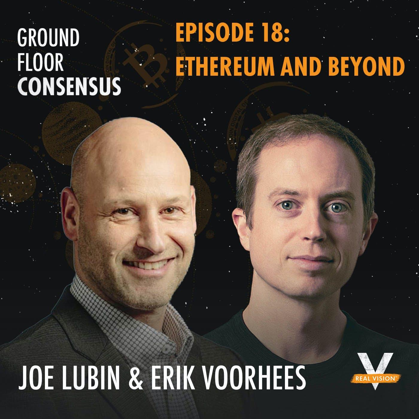 GFC018: Ethereum And Beyond ( w/ Joe Lubin and Erik Voorhees )