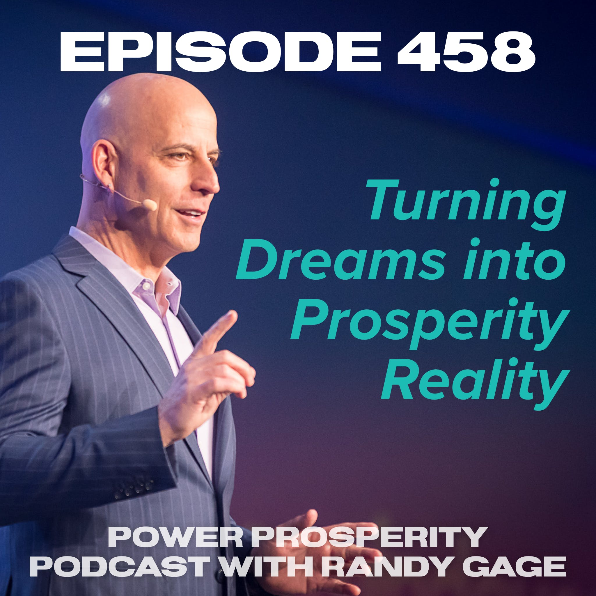 Episode 458: Turning Dreams into Prosperity Reality
