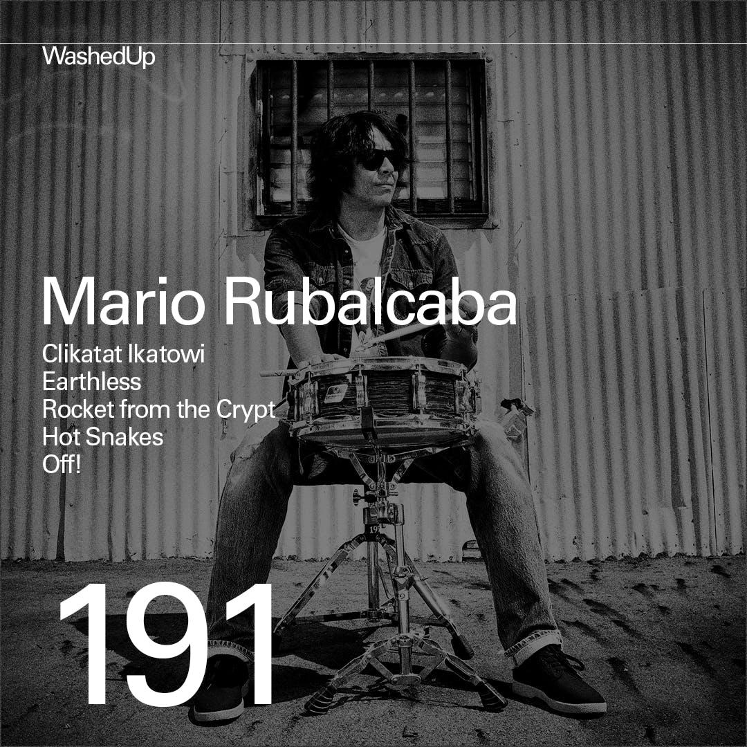 #191 - Mario Rubalcaba (Clikatat Ikatowi, Earthless, Rocket from the Crypt)