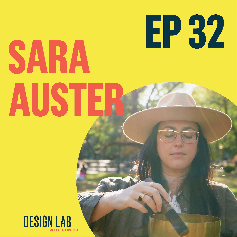 EP 32: Designing Sound Baths | Sara Auster