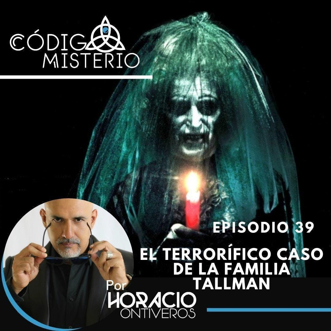 39: El terrorífico caso de la familia Tallman.
