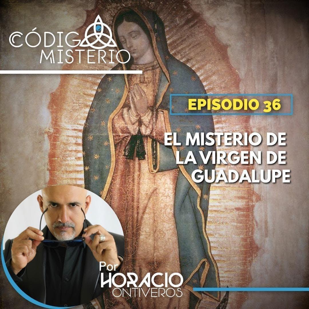 36: El misterio de la Virgen de Guadalupe.