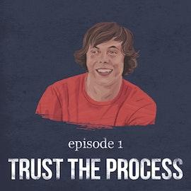 Trust the Process   1