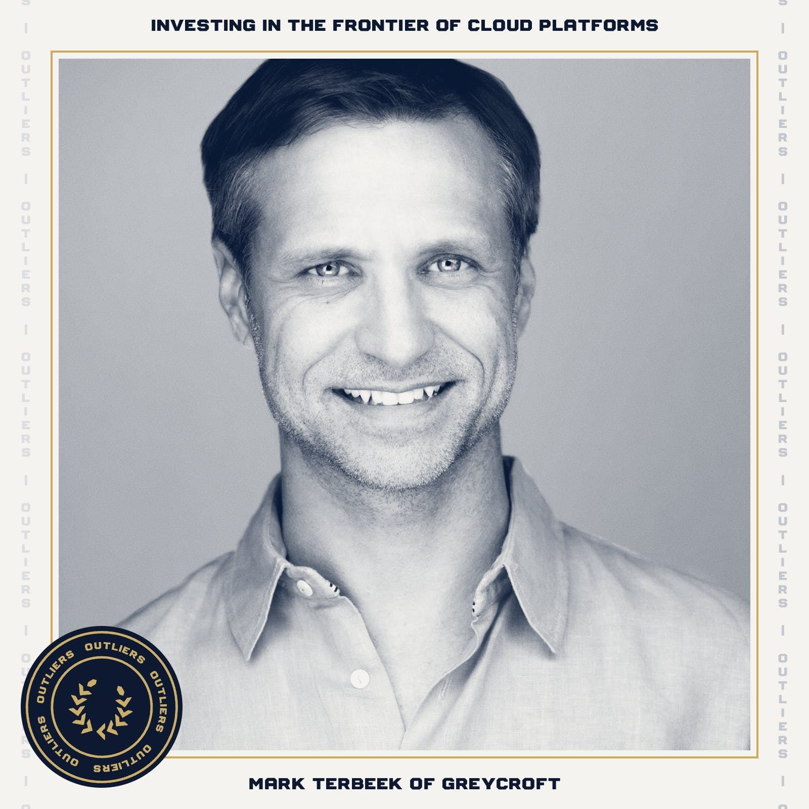 #29 Mark Terbeek of Greycroft: Investing in the Frontier of Cloud Platforms