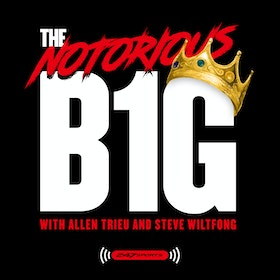 The Notorious B1G recruiting podcast with Allen Trieu and Steve Wiltfong