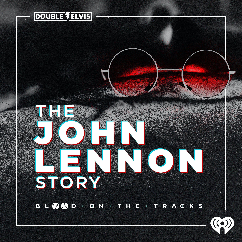 Blood on the Tracks: The John Lennon Story podcast show image