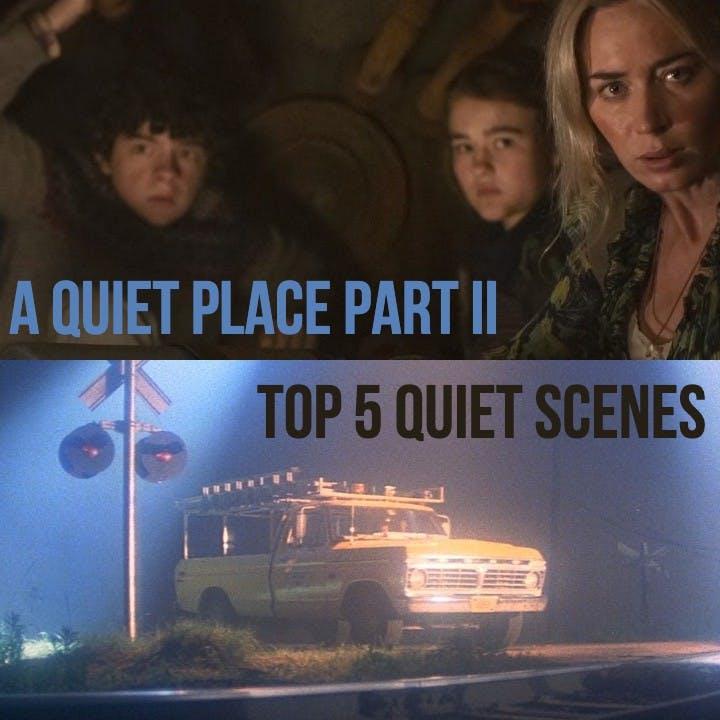 #827: A Quiet Place Part II / Top 5 Quiet Scenes