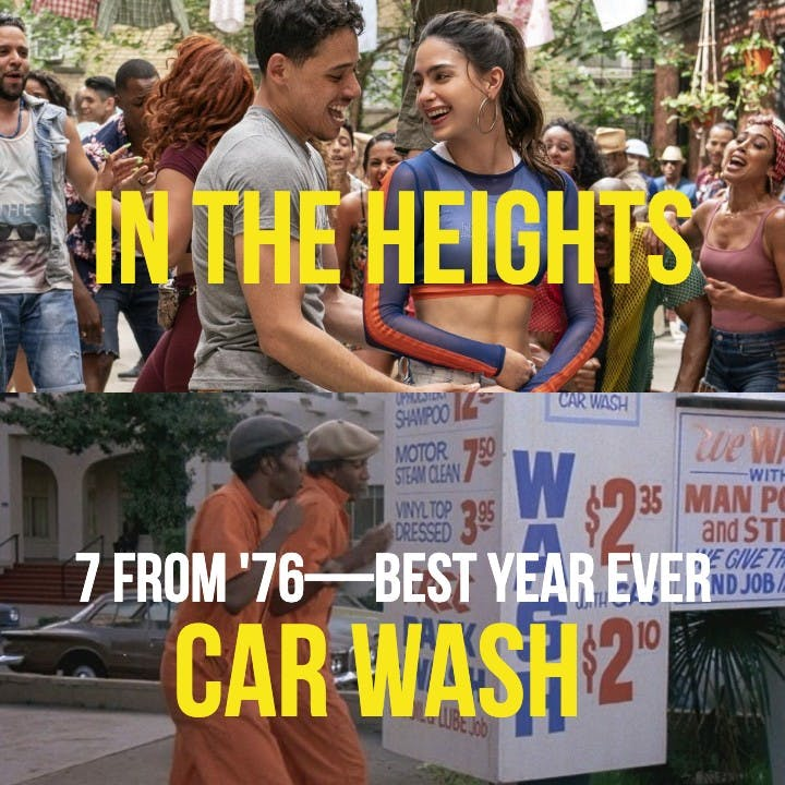 #829: In The Heights / Car Wash (7 From '76)