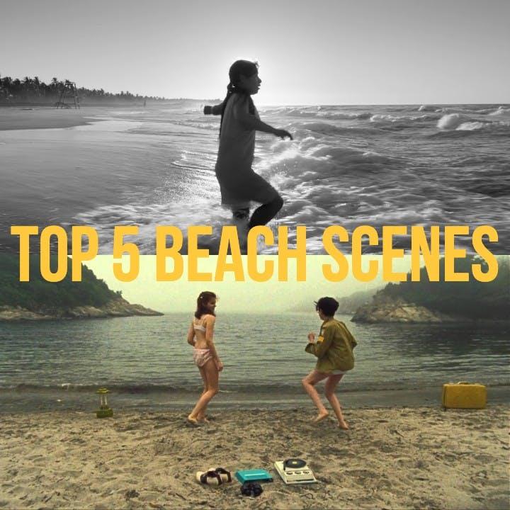 #834: Top 5 Beach Scenes / Days of Being Wild (Wong Kar Wai #2)