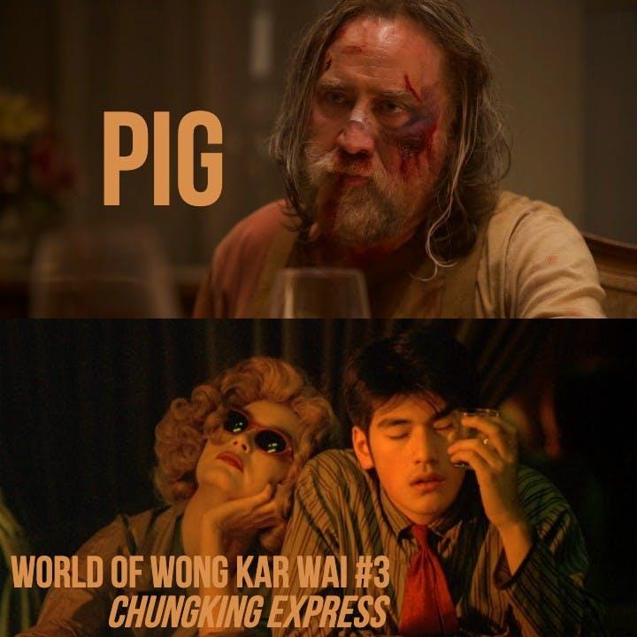#835: Pig / Old / Chungking Express (Wong Kar Wai #3)