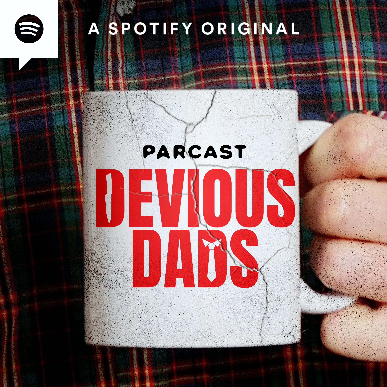 Introducing Devious Dads