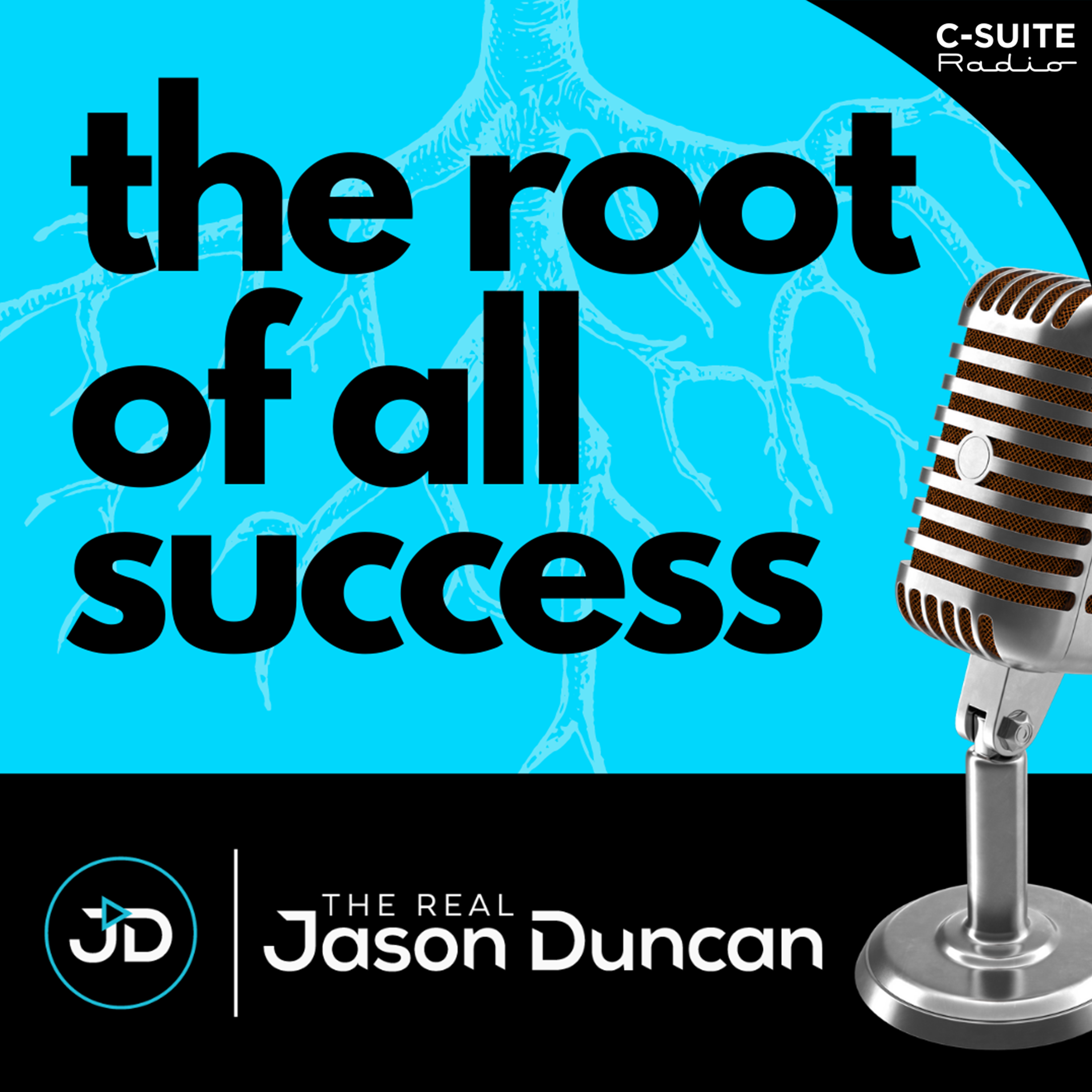 The Root of All Success with The Real Jason Duncan