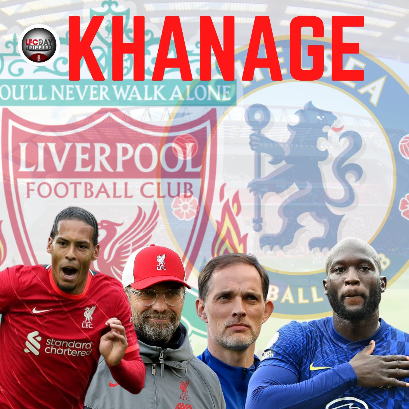 Liverpool v Chelsea Fan Preview | Khanage | LFC Daytrippers