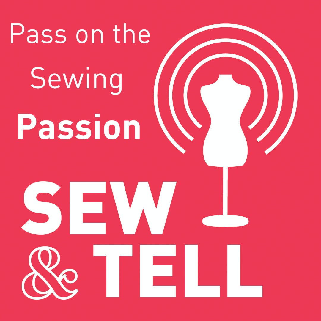 Pass on the Sewing Passion — Episode 49
