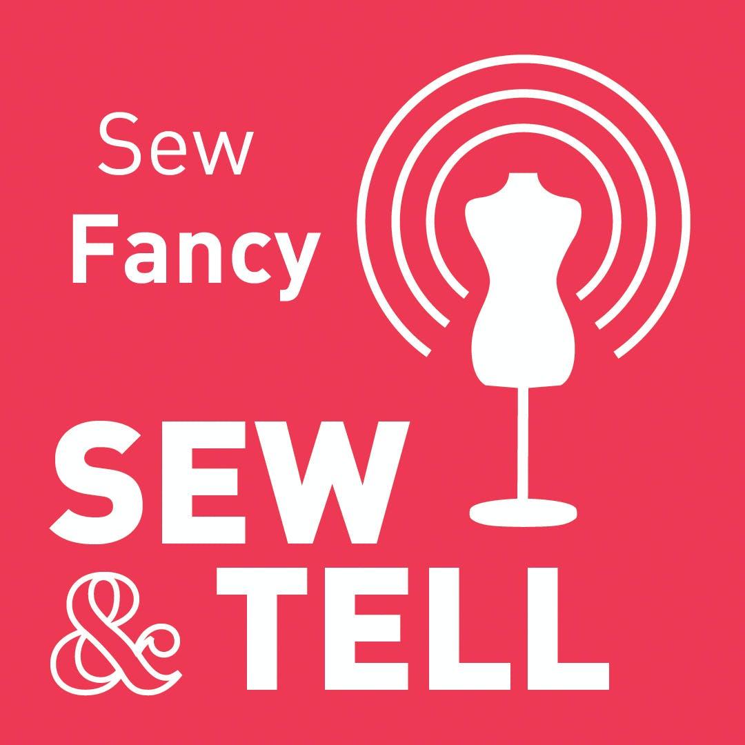Sew Fancy — Episode 54