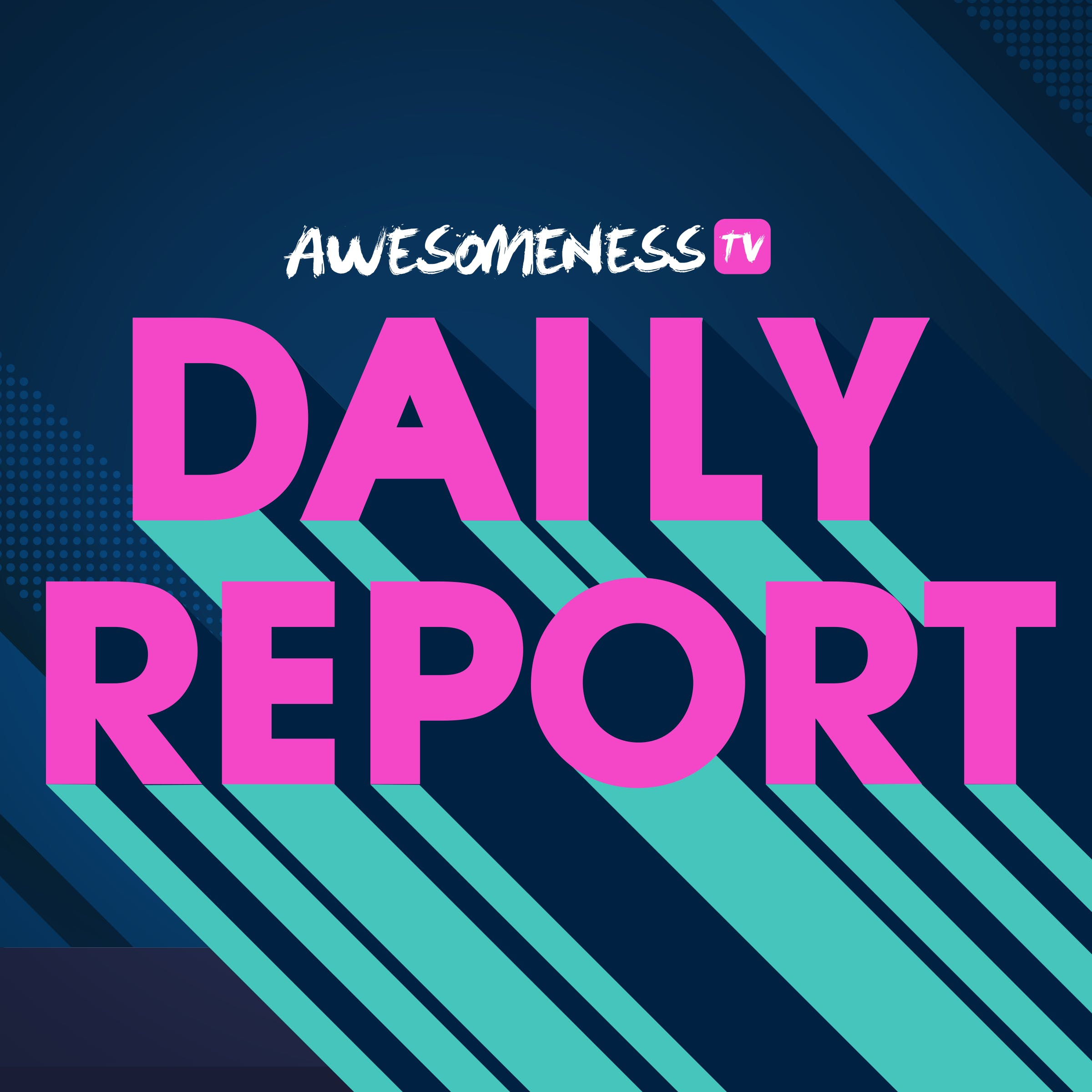 Introducing AwesomenessTV's Daily Report