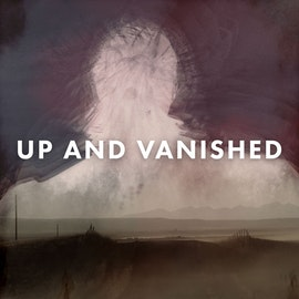 Introducing: Up and Vanished Season 3