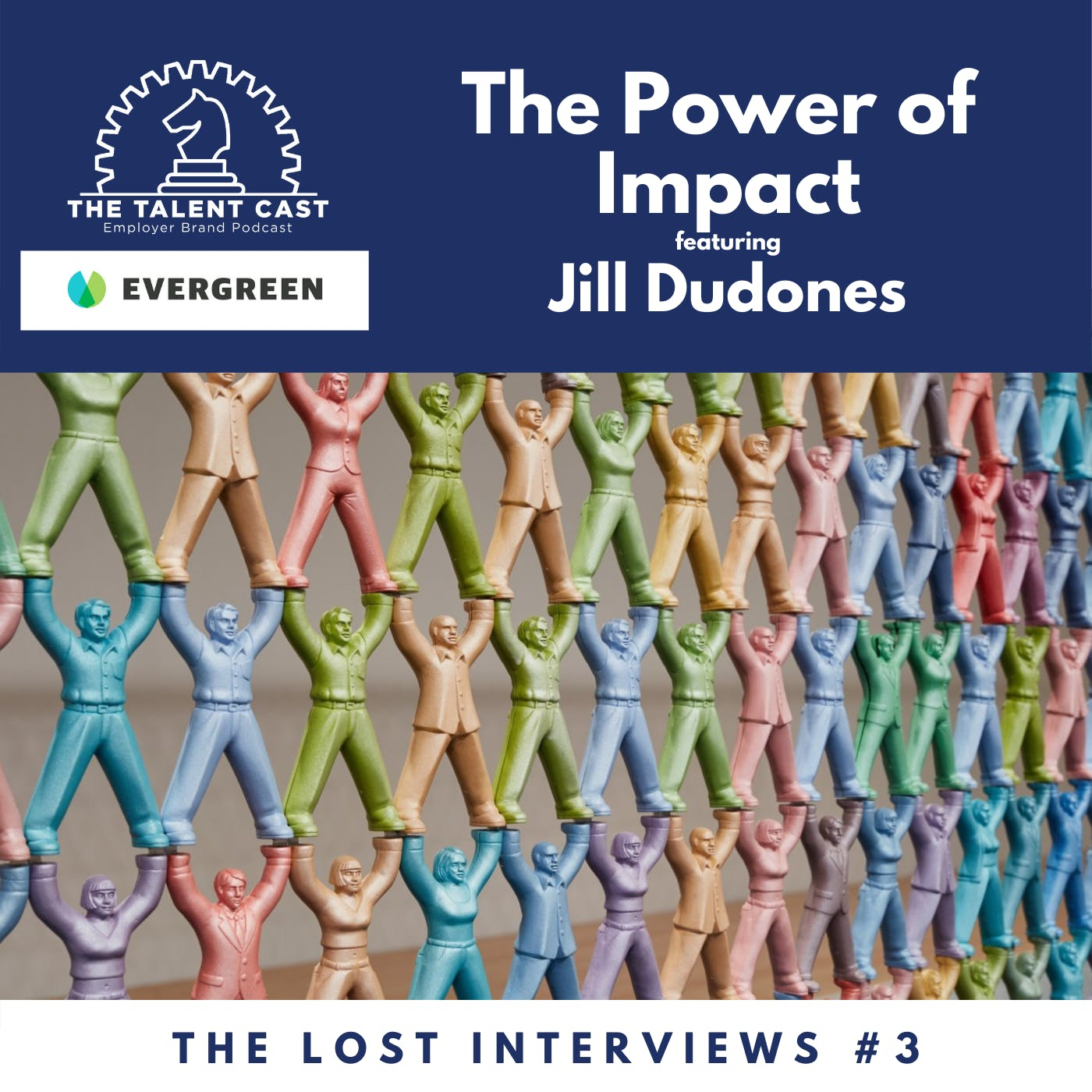The Power of Impact: The Lost Interviews #3 - Jill Dudones