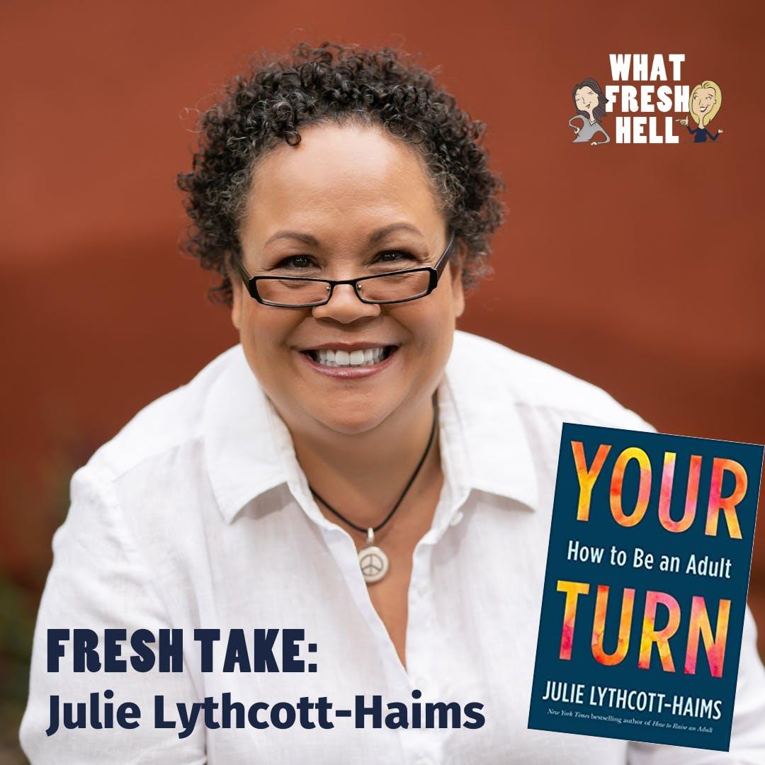 Fresh Take: Julie Lythcott-Haims on Becoming An Adult