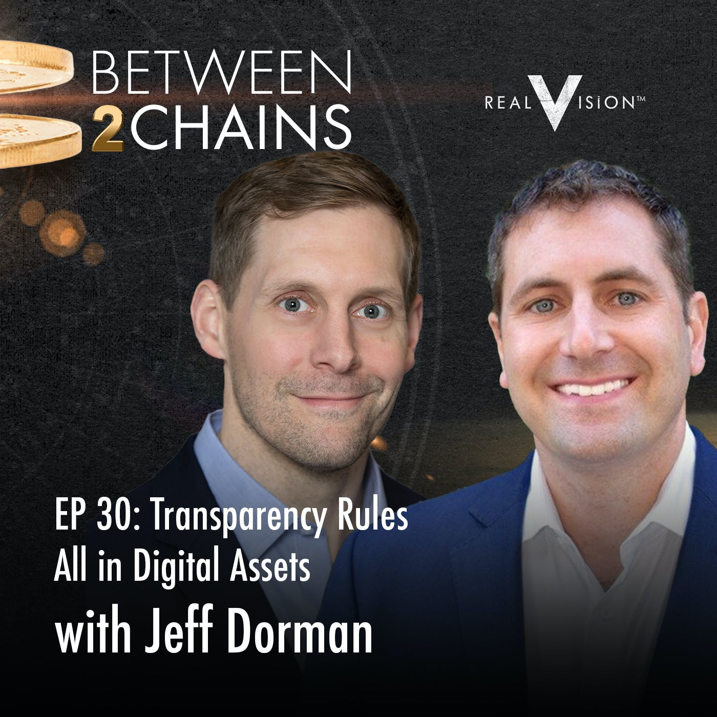 B2C0030: Transparency Rules All in Digital Assets. ( w/ Jeff Dorman )
