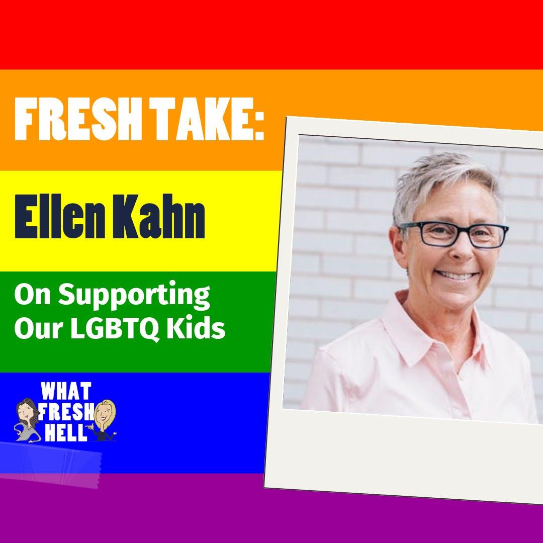 Fresh Take: Ellen Kahn On Supporting Our LGBTQ Kids