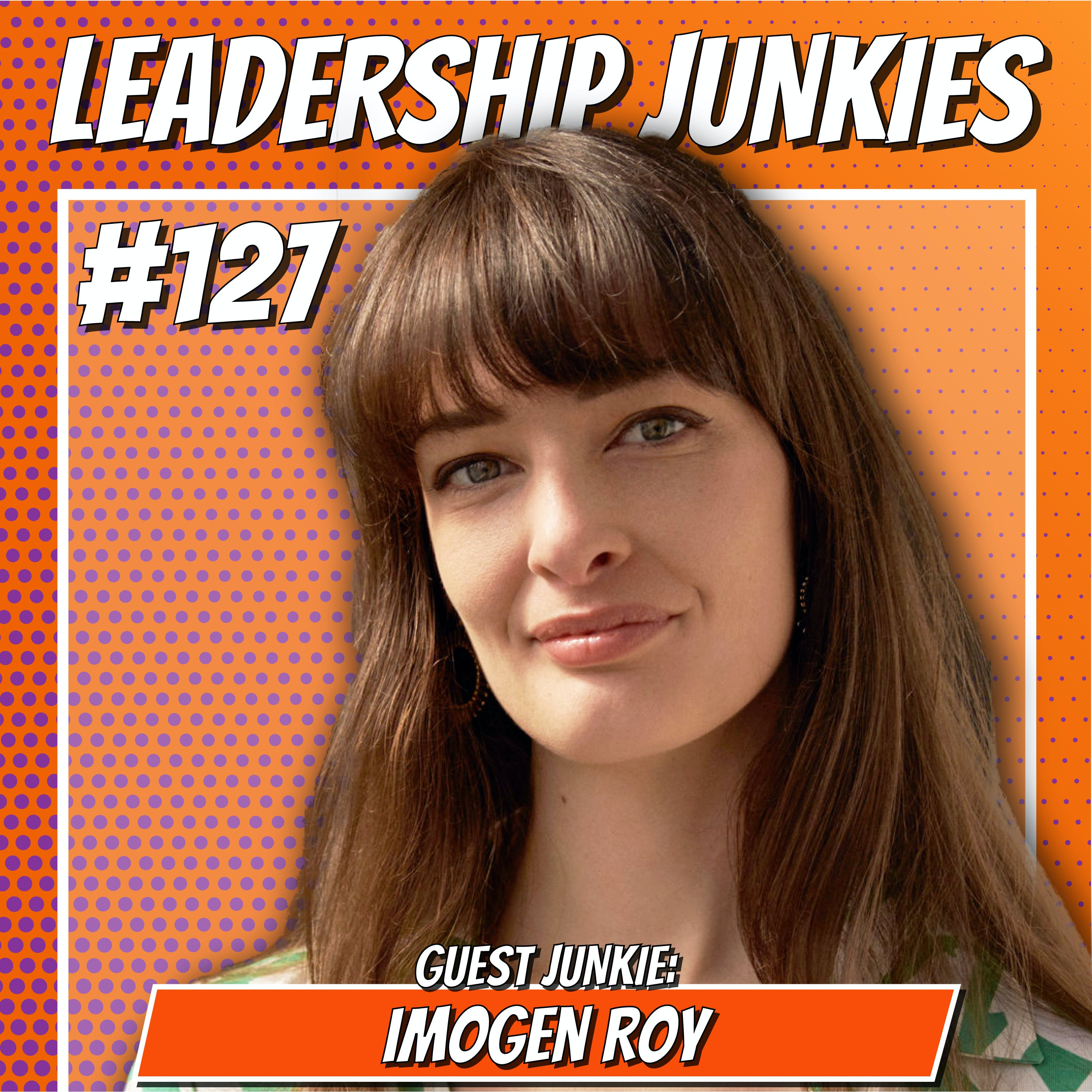 127. Imogen Roy | Finding Your Genius: The Journey to More Energy, More Productivity and More Presence