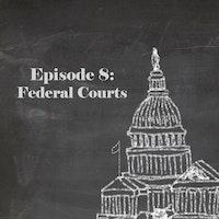 Ep8 federal courts title.jpg?ixlib=rails 2.1