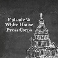 Ep2 white house press corps.jpg?ixlib=rails 2.1