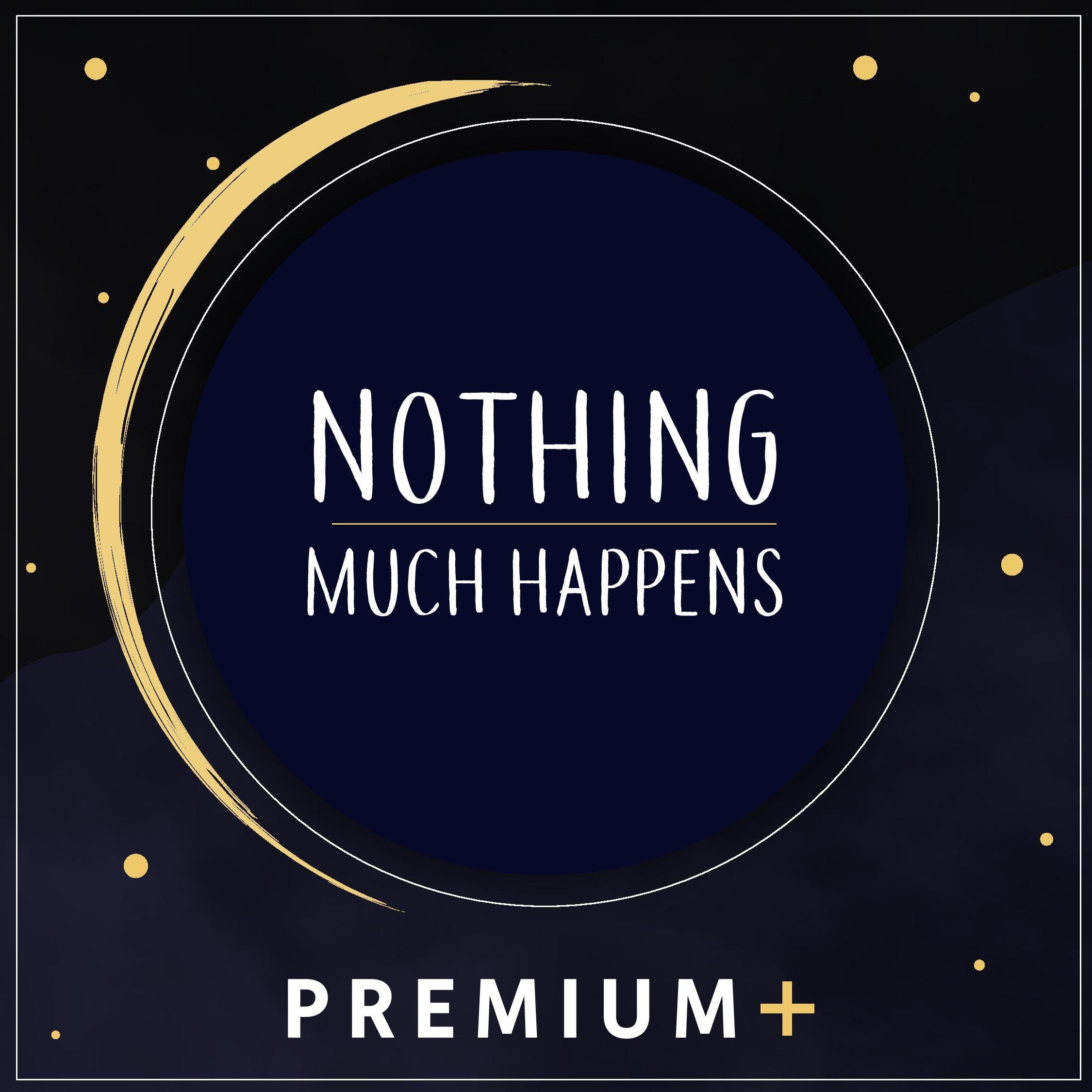 Nothing Much Happens Premium PLUS podcast tile